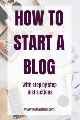 How To Start A Blog #Blog #blogging #howtostartablog #blogginghelp #bloggingtips #makemoney #sidehustle #blogger #KAinspired