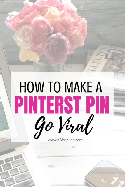How to make a pin go viral #pinteresttips #pinterest #pinteresthelp #moretraffic #increasetraffic #bloggingtips #blogger #blog #viralpins #viral #goviral #KAinspired