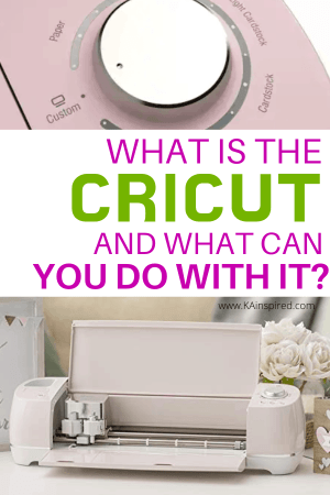 WHAT IS THE CRICUT AND WHAT CAN YOU DO WITH IT?