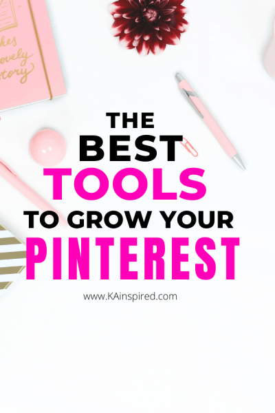 The Best Tools To Grow Your Pinterest
