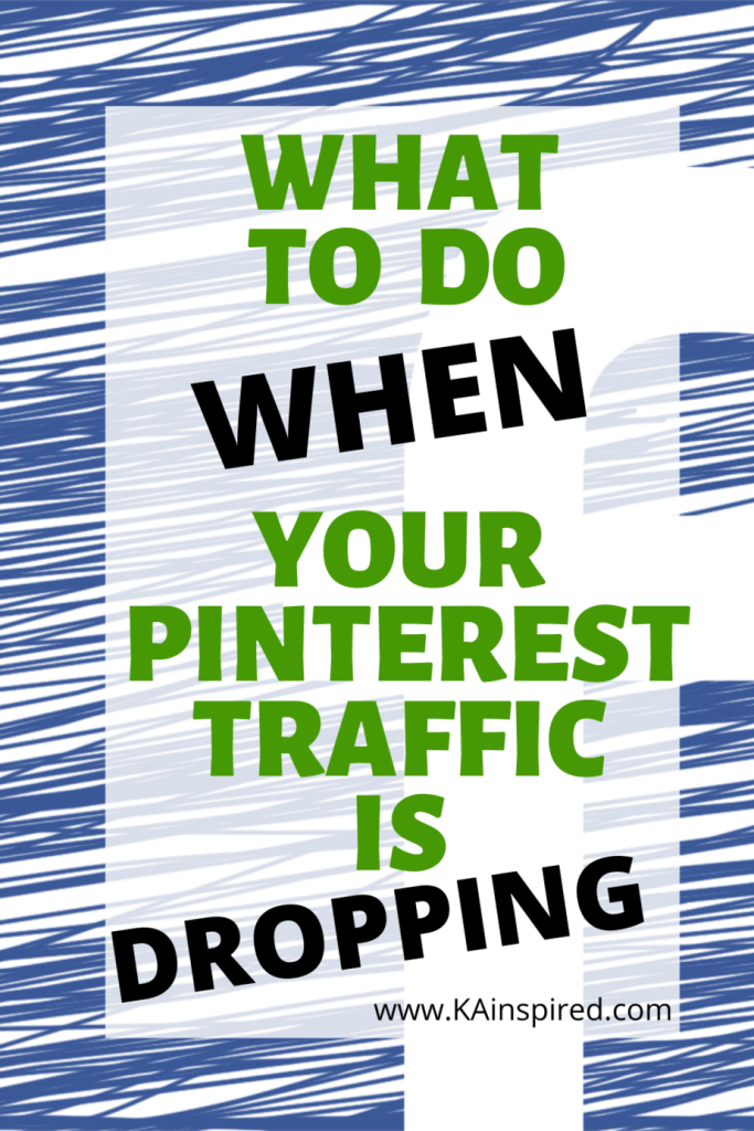What to do when you Pinterst Traffic Dropping