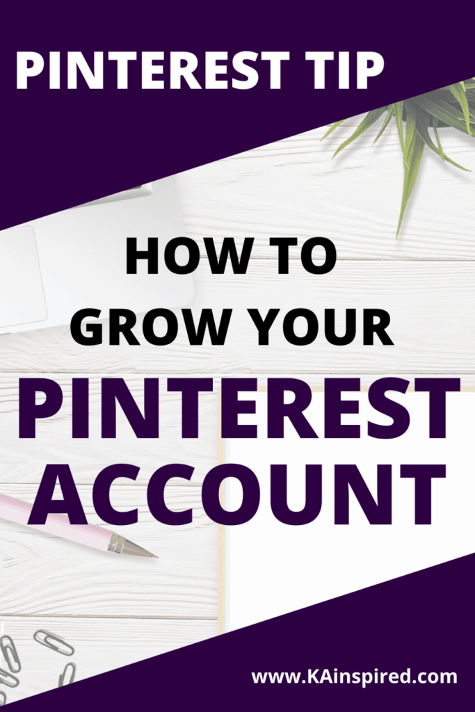 HOW TO GROW YOUR PINTEREST ACCOUNT