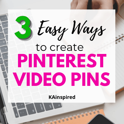 3 Easy Ways To Create Video Pins for Pinterest