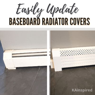EASILY UPDATE BASEBOARD RADIATOR COVERS