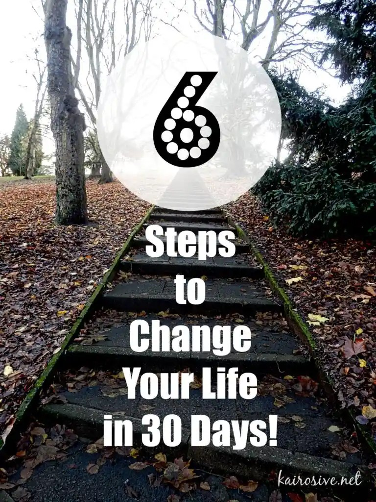 6 Steps to Change Your Life in 30 Days