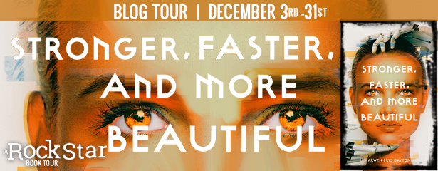 Blog Tour: Stronger, Faster, and More Beautiful by Arwen Elys Dayton