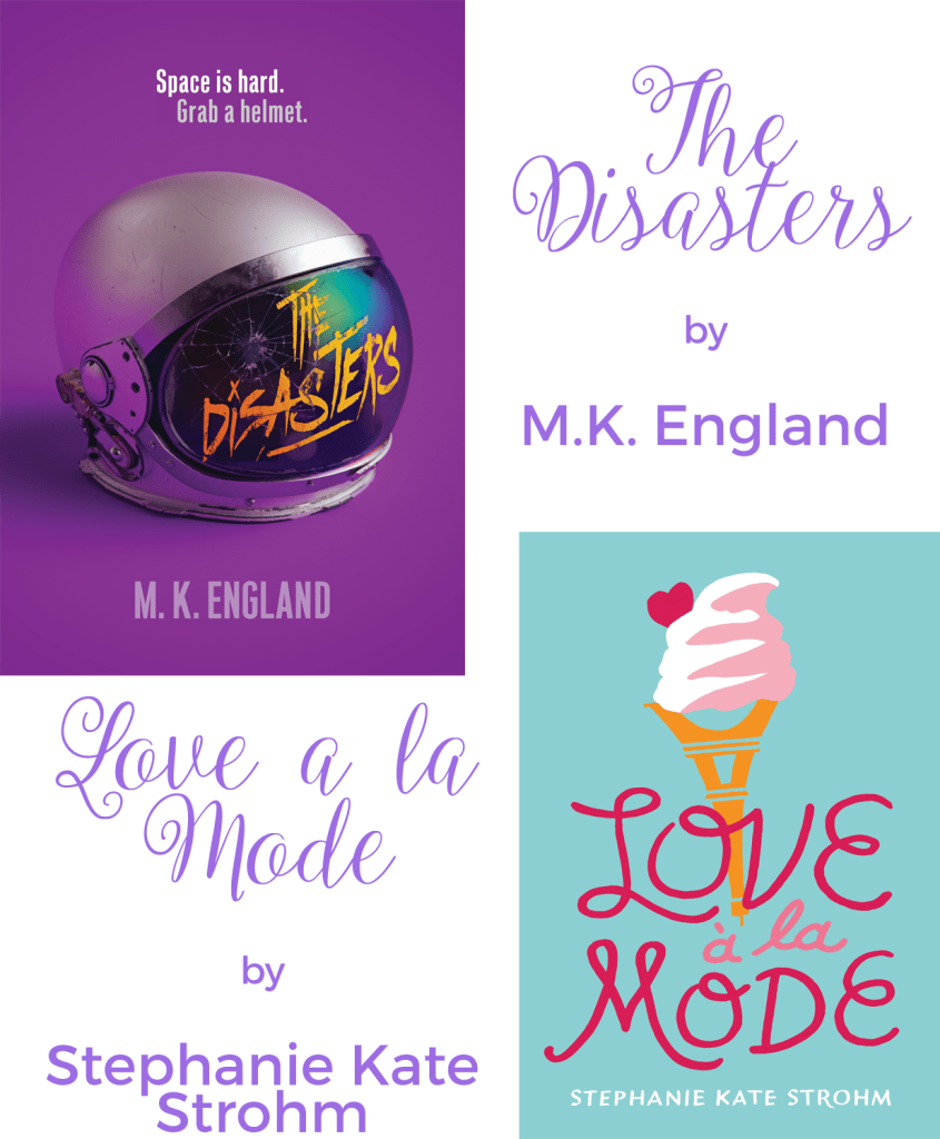 the disasters by mk england and love a la mode by stephanie kate strohm