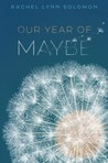 Blog Tour: Our Year of Maybe by Rachel Soloman