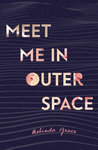 Blog Tour: Meet Me In Outer Space by Melinda Grace