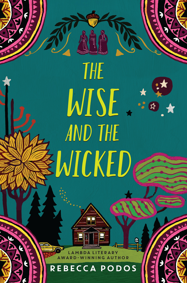 Blog Tour: The Wise and The Wicked by Rebecca Podos (Interview + Giveaway!)