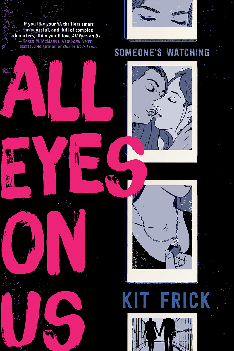 Blog Tour: All Eyes on Us by Kit Frick (Interview + Giveaway!)