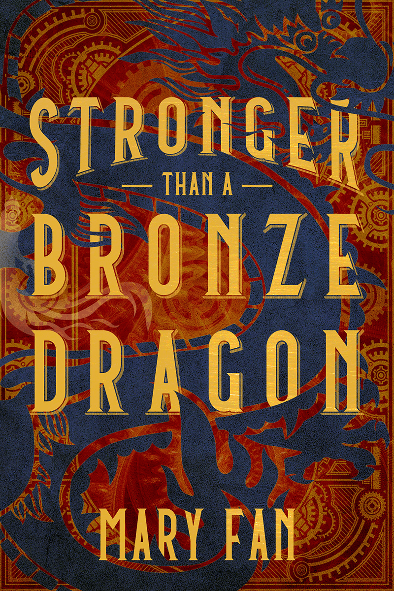 Blog Tour: Stronger Than a Bronze Dragon by Mary Fan (Interview + Giveaway!)