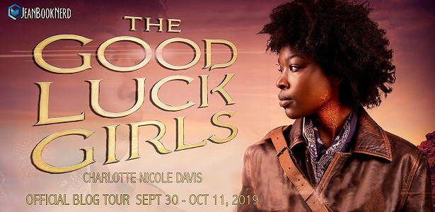 Blog Tour: The Good Luck Girls by Charlotte Nicole Davis (Excerpt + Giveaway!)
