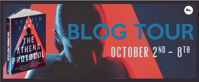 Blog Tour: The Athena Protocol by Shamim Sarif (Guest Post + Giveaway!)