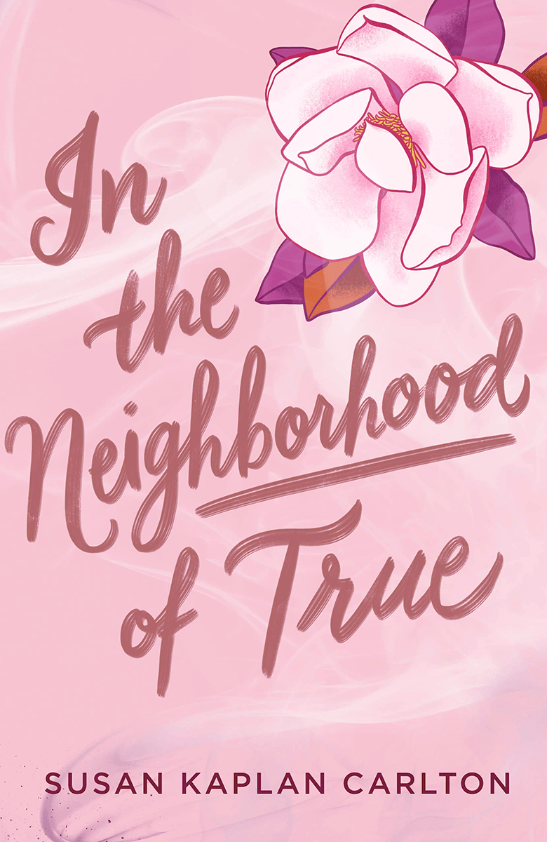 Blog Tour: In the Neighborhood of True by Susan Kaplan Carlton (Spotlight + Bookstagram + Giveaway!)