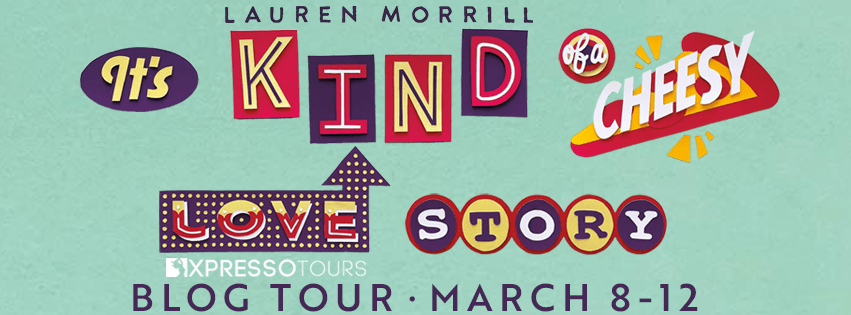 Blog Tour: It's Kind of a Cheesy Love Story by Lauren Morrill (Interview + Giveaway!)