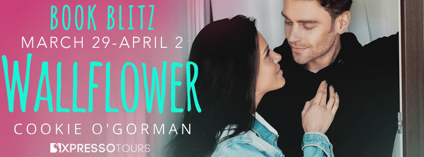 Blog Blitz: Wallflower by Cookie O'Gorman (Excerpt + Giveaway!)