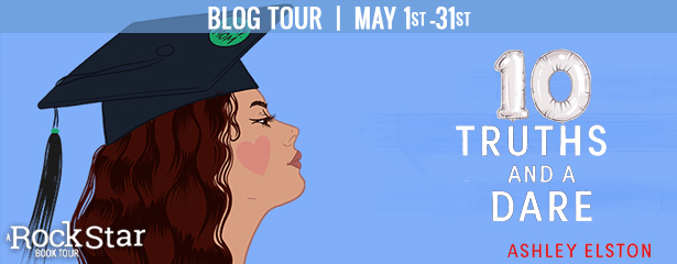 Blog Tour: 10 Truths and a Dare by Ashley Elston (Excerpt + Giveaway!)