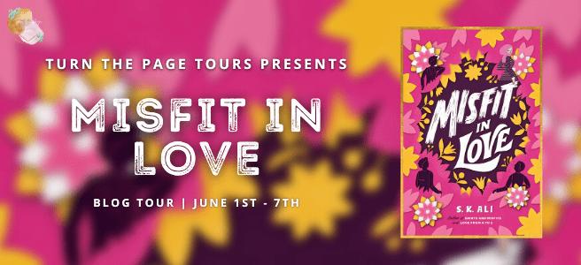 Blog Tour: Misfit in Love by S.K. Ali (Spotlight + Bookstagram!)