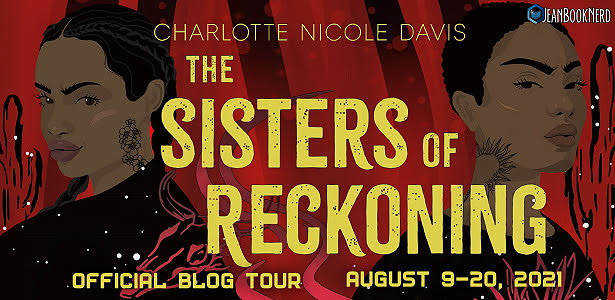 Blog Tour: Sisters of Reckoning by Charlotte Nicole Davis (Interview + Giveaway!)
