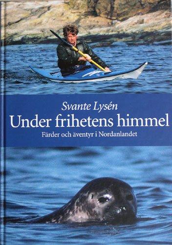 Under frihetens himmel av Svante Lysén