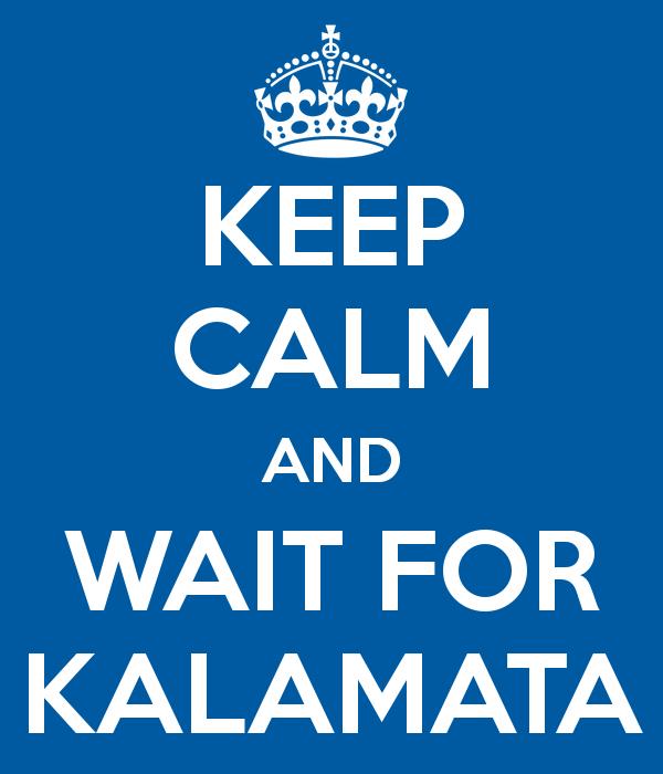 keep-calm-and-wait-for-kalamata