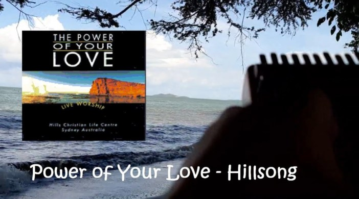 Power of Your Love - Hillsong