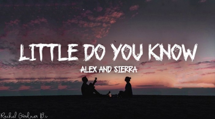 Little Do You Know - By Alex & Sierra