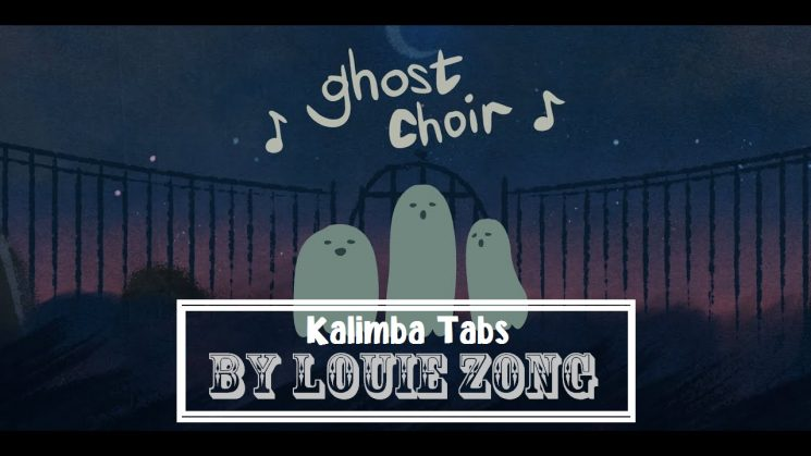 Ghost Choir By Louie Zong Kalimba Tabs
