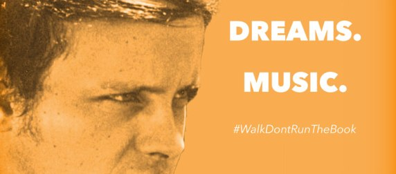 Walk, Don't Run: Passion. Dreams. Music.