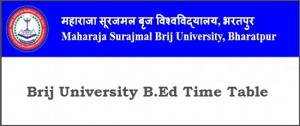 Brij University B.Ed Time Table 2018