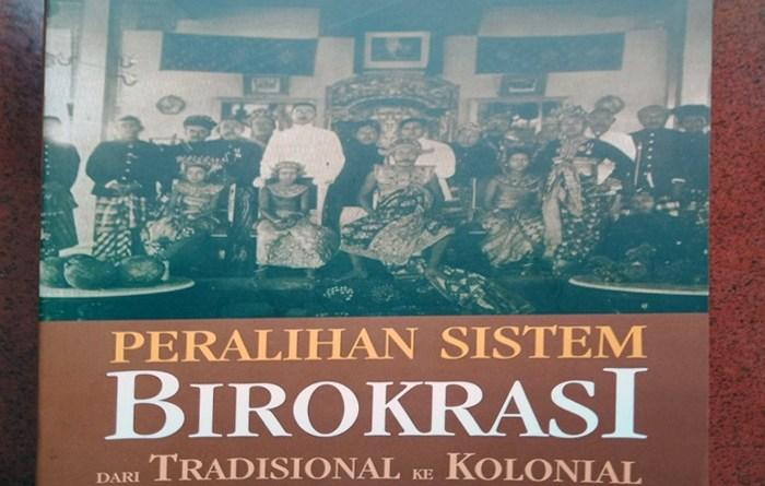 Peralihan Sistem Birokrasi dari Tradisional ke Kolonial