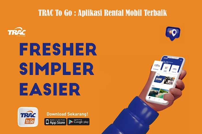TRAC To Go : Aplikasi Rental Mobil Terbaik
