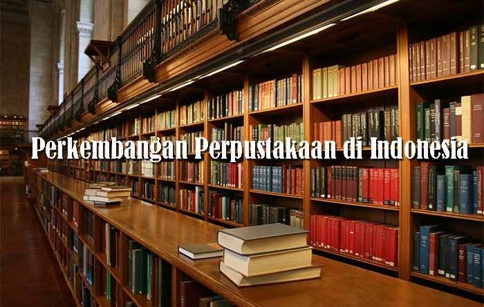 Perkembangan Perpustakaan di Indonesia