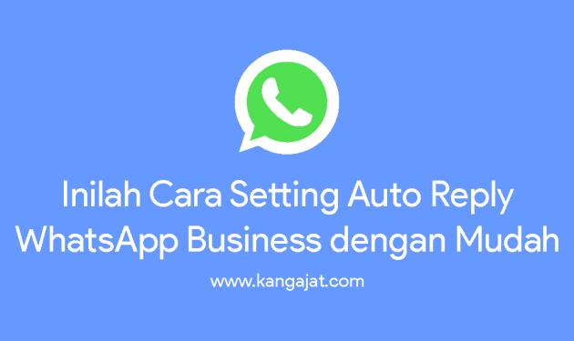 cara setting auto reply whatsapp business