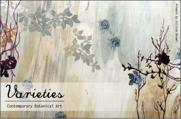 """Varieties"" Contemporary Botanical Art Show"