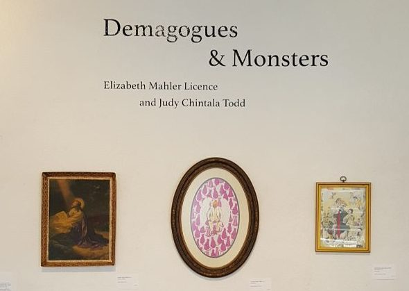 Demagogues & Monsters: Elizabeth Mahler Licence and Judy Chintala Todd