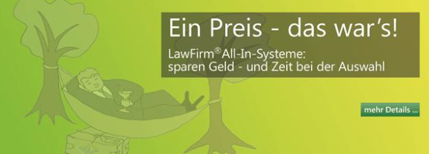 Ein Preis – das war's! LawFirm® All-In-Systeme: sparen Geld – und Zeit bei der Auswahl (Preise, Lizenzgebühren, Wartung, Softwarepflege, niedrige Gesamtkosten, günstig, preiswert)