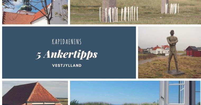 Kapidaenins 5 Ankertipps – Vestjylland