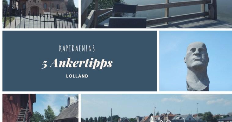 Kapidaenins 5 Ankertipps – Lolland