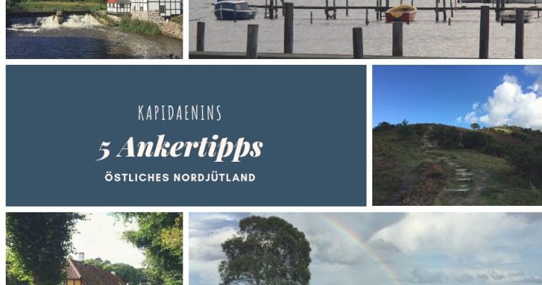 Kapidaenins 5 Ankertipps – östliches Nordjütland