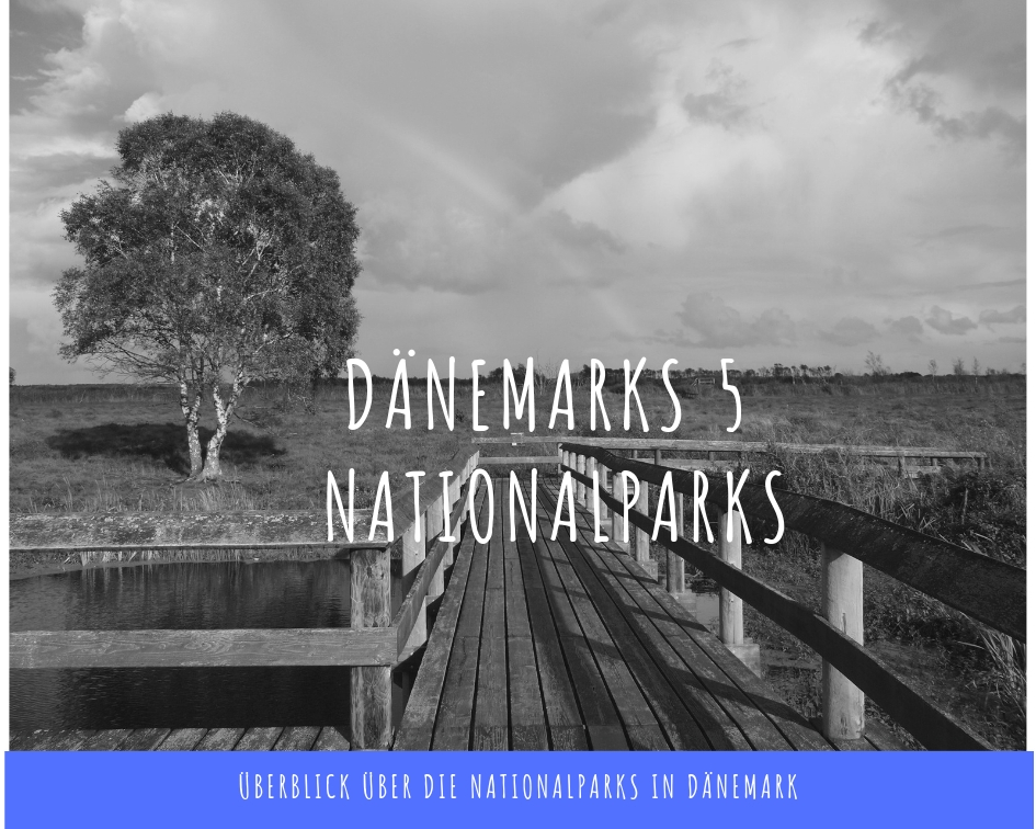 Die 5 Nationalparks in Dänemark