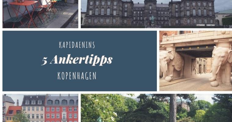 Kapidaenins 5 Ankertipps – Kopenhagen