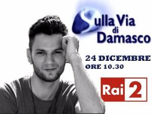 "Luca Napolitano a Rai2 ospite de ""Sulla via di Damasco"""