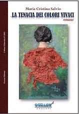 "Maria Cristina Salvo presenta ""La tenacia dei colori vivaci"""
