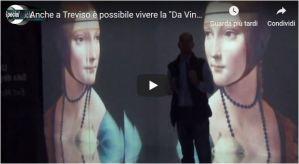 """Anche a Treviso è possibile vivere la """"Da Vinci Experience"""""""