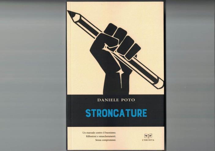 """Arriva in libreria """"Stroncature"""", il nuovo lavoro di Daniele Poto"""