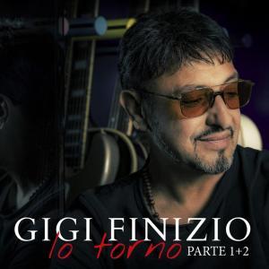 """Dopo circa due anni, Gigi Finizio completa il progetto """"Io torno"""""""