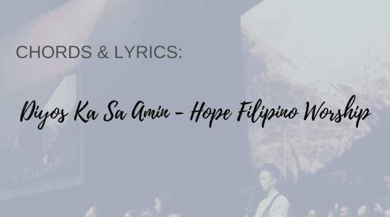 diyos ka sa amin chords and lyrics hope filipino worship