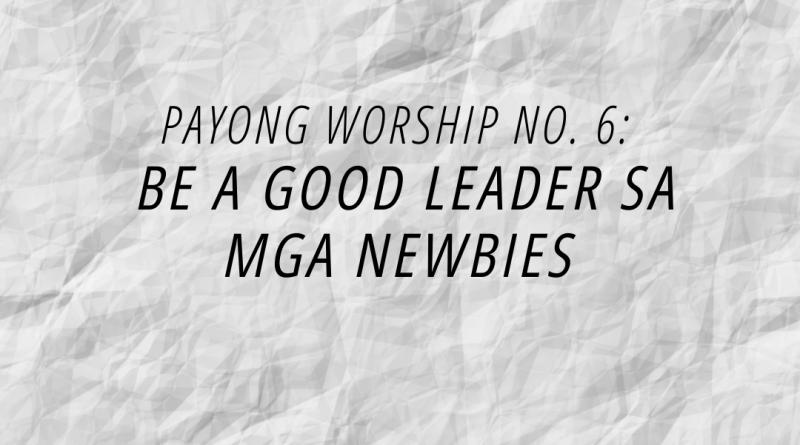 be a good leader sa mga newbies